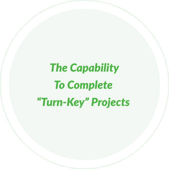 The capability to complete turn-key projects green circle